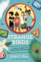 Cover image for Strange birds : a field guide to ruffling feathers