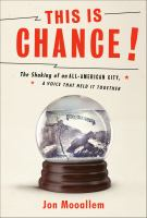 Cover image for This is Chance! : the shaking of an all-American city, a voice that held it together