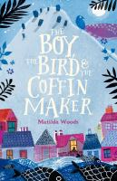 Cover image for The boy, the bird & the coffin maker