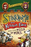 Cover image for Stinkbomb and Ketchup-Face and the pizza of peril