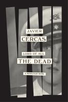 Cover image for Lord of all the dead : a nonfiction novel