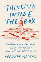 Cover image for Thinking inside the box : adventures with crosswords and the puzzling people who can't live without them