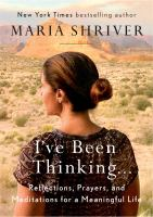 Cover image for I've been thinking... : reflections, prayers, and meditations for a meaningful life