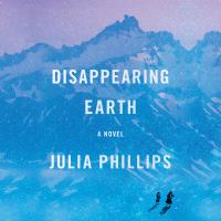 Cover image for Disappearing earth : a novel