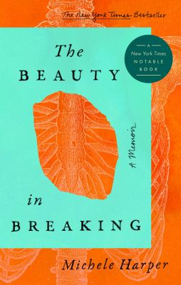Cover image for The beauty in breaking : a memoir