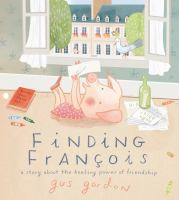 Cover image for Finding François : a story about the healing power of friendship