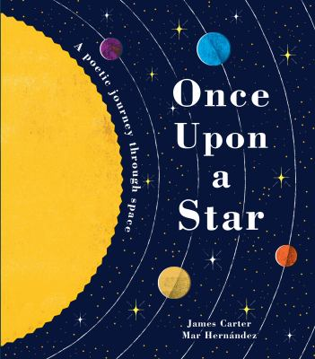 Cover image for Once upon a star : a poetic journey through space