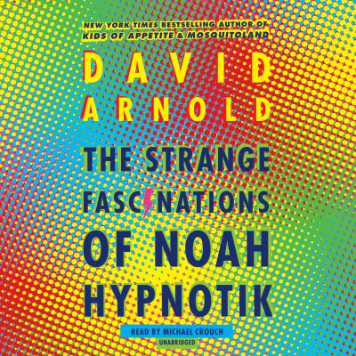 Cover image for The strange fascinations of Noah Hypnotik