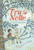 Cover image for Tru & Nelle : a novel