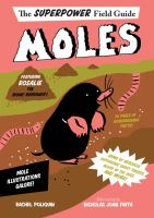 Cover image for Moles : the superpower field guide