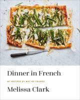Cover image for Dinner in French : my recipes by way of France