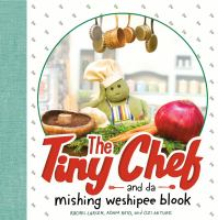 Cover image for The Tiny Chef and da mishing weshipee blook