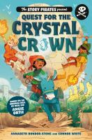 Cover image for The Story Pirates present. Quest for the crystal crown