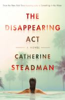 Cover image for The disappearing act : a novel