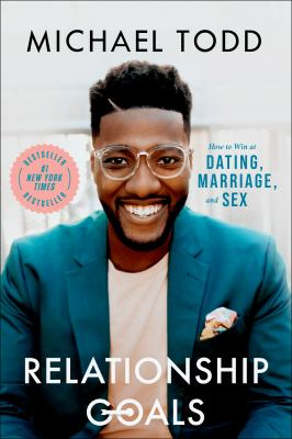 Cover image for Relationship goals : how to win at dating, marriage, and sex