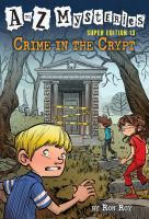 Cover image for A to Z mysteries. Super edition # 13, Crime in the crypt