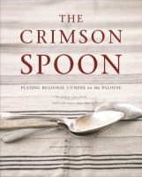 Cover image for The crimson spoon : plating regional cuisine on the Palouse