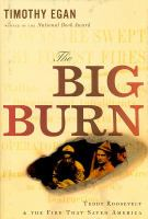 Cover image for The big burn : Teddy Roosevelt and the fire that saved America