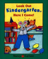 Cover image for Look out kindergarten, here I come!