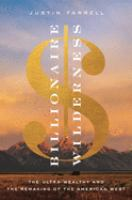 Cover image for Billionaire wilderness : the ultra-wealthy and the remaking of the American West