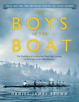 Cover image for The boys in the boat : the true story of an American team's epic journey to win gold at the 1936 Olympics