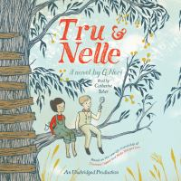 Cover image for Tru and Nelle : a novel