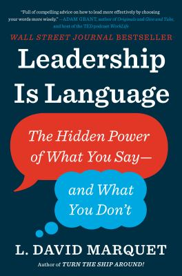 Cover image for Leadership is language : the hidden power of what you say, and what you don't