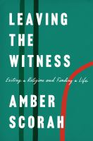 Cover image for Leaving the Witness : exiting a religion and finding a life