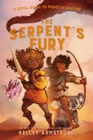Cover image for The Serpent's Fury: Royal Guide to Monster Slaying, Book 3