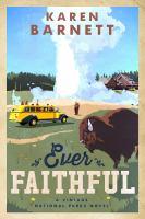 Cover image for Ever faithful : a vintage national parks novel