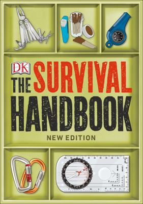 Cover image for The survival handbook : essential skills for outdoor adventure