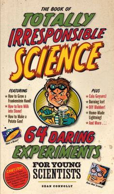 Cover image for The book of totally irresponsible science