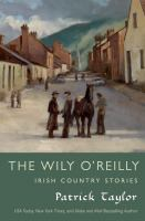 Cover image for The Wily O'Reilly : Irish Country Stories