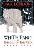 Cover image for White Fang : the call of the wild and other stories