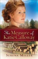 Cover image for The measure of Katie Calloway : a novel
