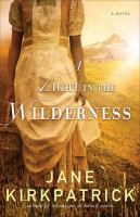 Cover image for A light in the wilderness : a novel