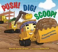 Cover image for Push! dig! scoop! : a construction counting rhyme