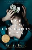 Cover image for Love and other consolation prizes : a novel