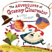 Cover image for The adventures of Granny Clearwater and Little Critter