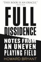 Cover image for Full dissidence : notes from an uneven playing field