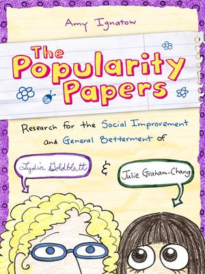 Cover image for The popularity papers : research for the social improvement and general betterment of Lydia Goldblatt & Julie Graham-Chang