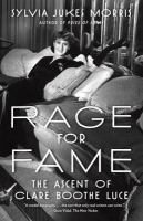 Cover image for Rage for fame : the ascent of Clare Boothe Luce