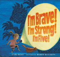 Cover image for I'm brave! I'm strong! I'm five!