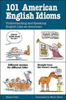 Cover image for 101 American English idioms : understanding and speaking English like an American