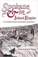 Cover image for Spokane & the Inland Empire : an interior Pacific Northwest anthology