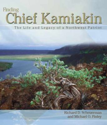 Cover image for Finding Chief Kamiakin : the life and legacy of a northwest patriot