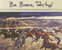 Cover image for Be brave, Tah-hy! : the journey of Chief Joseph's daughter