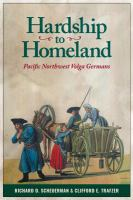 Cover image for Hardship to homeland : Pacific Northwest Volga Germans