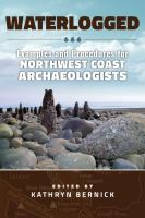Cover image for Waterlogged : examples and procedures for Northwest Coast archaeologists