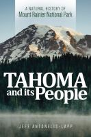 Cover image for Tahoma and its people : a natural history of Mount Rainier National Park